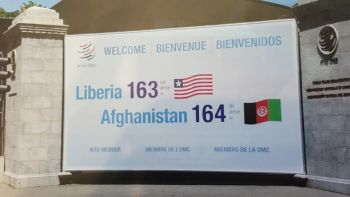 Liberia and Afghanistan 163rd and 164th Members of The WTO Respectively